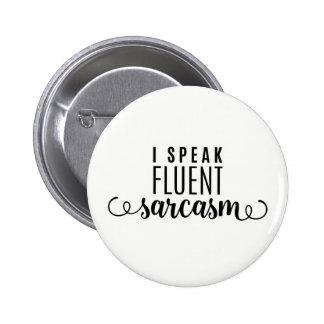 I Speak Fluent Sarcasm 6 Cm Round Badge