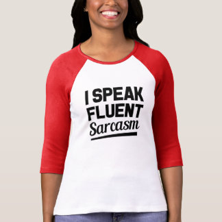 I speak fluent sarcasm funny saying shirt
