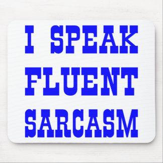 I Speak Fluent Sarcasm Mouse Mat