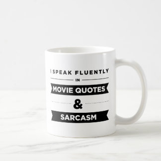 I Speak Fluently in Movie Quotes and Sarcasm Mug