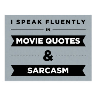 I Speak Fluently in Movie Quotes and Sarcasm Postcard