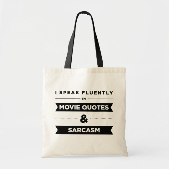 I Speak Fluently in Movie Quotes and Sarcasm