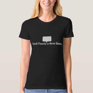 I Speak Fluently in Movie Quotes Tee