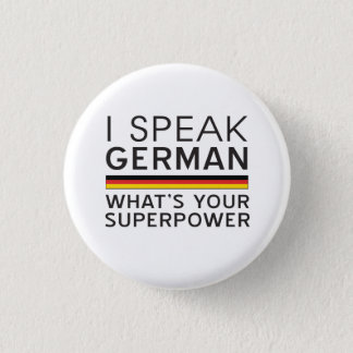 I Speak German What's Your Superpower? 3 Cm Round Badge