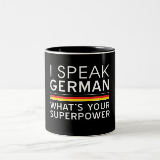 I Speak German What's Your Superpower? Two-Tone Coffee Mug