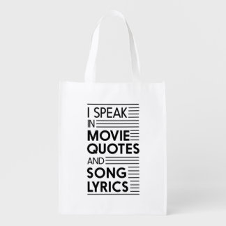 I Speak in Movie Quotes and Song Lyrics Reusable Grocery Bag