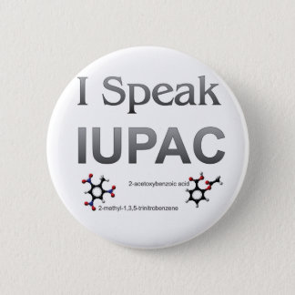 I Speak IUPAC Chemistry Nomenclature 6 Cm Round Badge