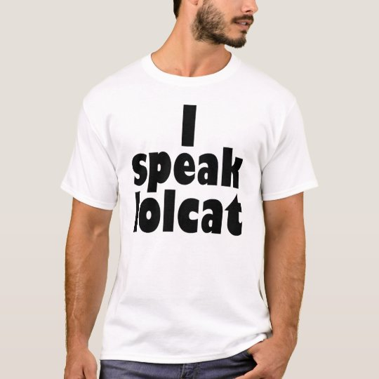 I speak lolcat T-Shirt