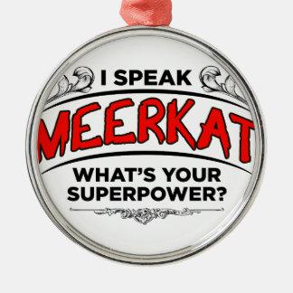 I speak Meerkat Christmas Ornament