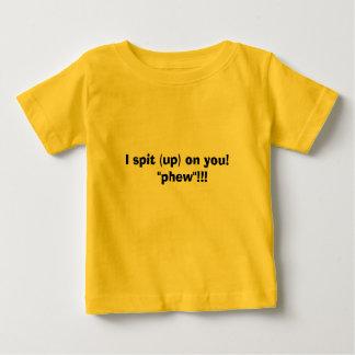 I spit (up) on you!   (infant bodysuit) baby T-Shirt