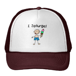 I Splurge Hat