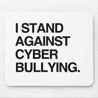I STAND AGAINST CYBER BULLYING MOUSEPADS