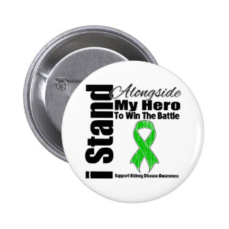 I Stand Alongside My Hero Kidney Disease Pins