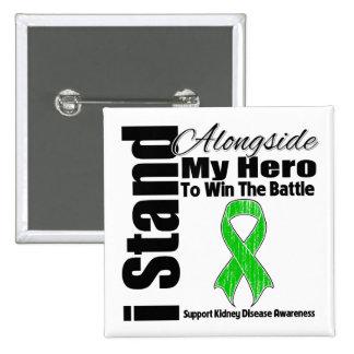 I Stand Alongside My Hero Kidney Disease Button