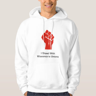 I Stand With Wisconsin's Unions Hoodie