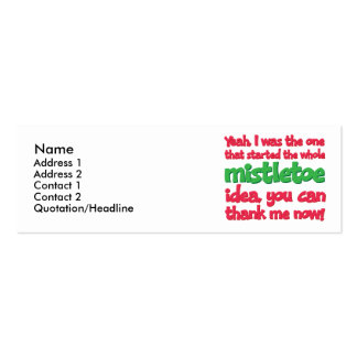 I started the whole Mistletoe Idea Funny Christmas Pack Of Skinny Business Cards