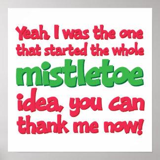 I started the whole Mistletoe Idea Funny Christmas Print
