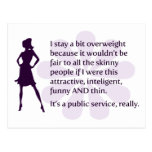 I stay a bit overweight because… post card