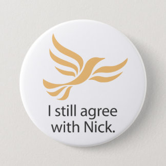I still agree with Nick 7.5 Cm Round Badge