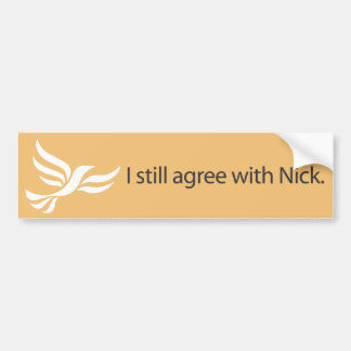 I still agree with Nick Bumper Sticker