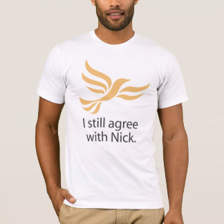 I still agree with Nick T-Shirt
