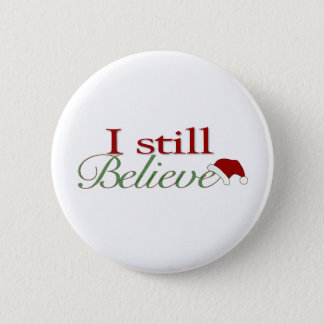 I Still Believe In Santa 6 Cm Round Badge