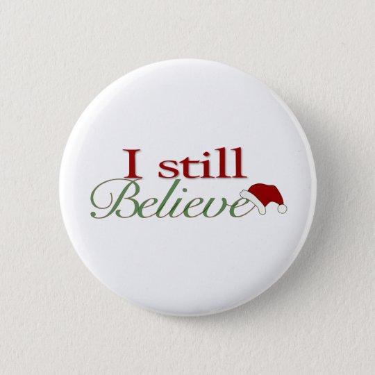 I Still Believe In Santa 6 Cm Round