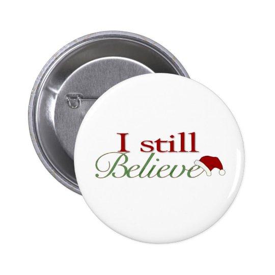 I Still Believe In Santa 6 Cm Round Badge