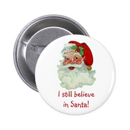 I Still Believe In Santa Button
