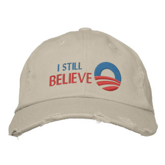 I Still Believe - Obama Embroidered cap
