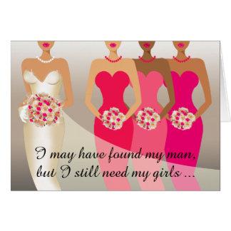I still need my girls Bridesmaid | fuschia Greeting Card