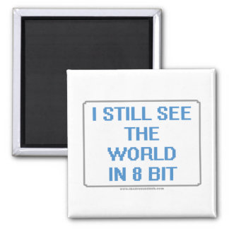 I Still See the World in 8 Bit Square Magnet