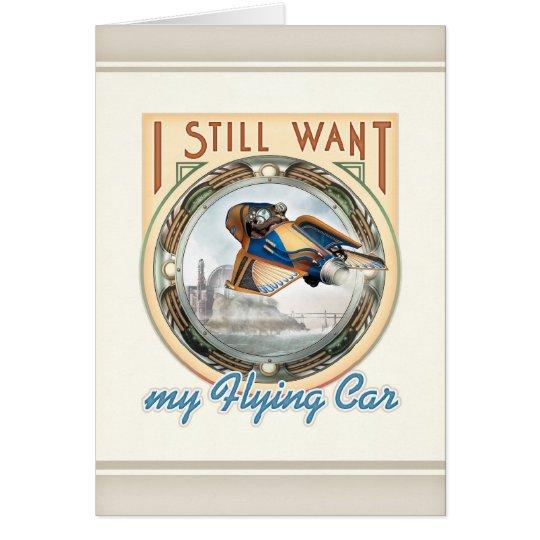 I Still Want My Flying Car Greeting Card