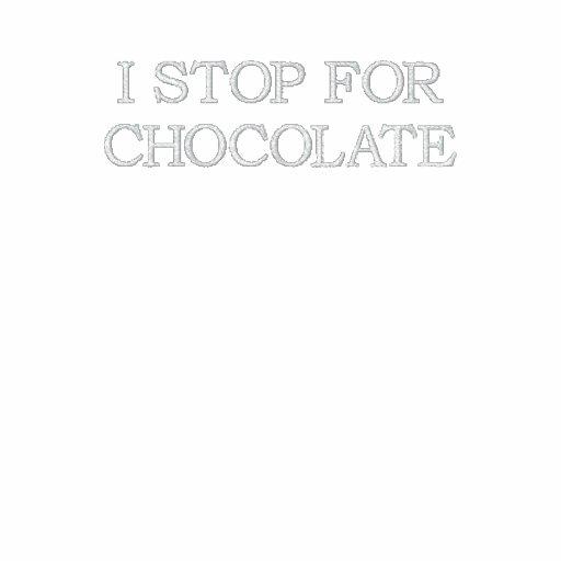 I STOP FOR CHOCOLATE - POLO SHIRT