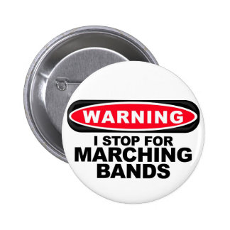 I Stop For Marching Bands 6 Cm Round Badge