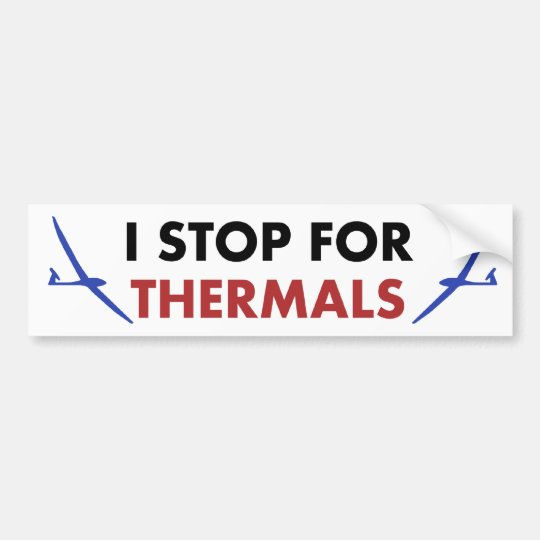 I Stop for Thermals Bumper Sticker
