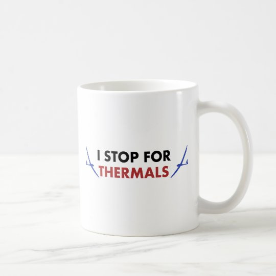 I Stop for Thermals Coffee Mug