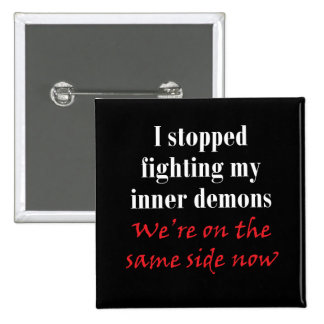 I stopped fighting my inner demons 15 cm square badge