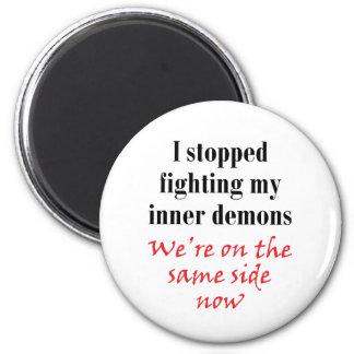 I stopped fighting my inner demons 6 cm round magnet