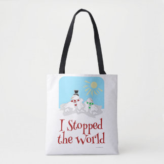 I Stopped The World Snowman Tote Bag