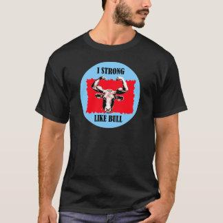 i strong like bull T-Shirt