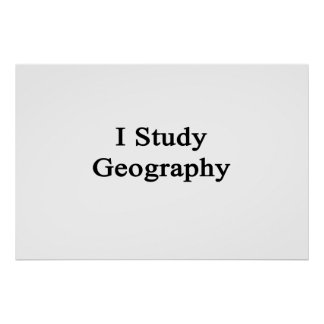 I Study Geography Poster