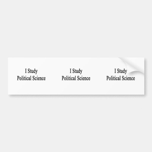 I Study Political Science Bumper Stickers