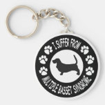 I Suffer From Multiple Basset Syndrome Keychain
