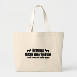 I Suffer From Multiple Border Syndrome Large Tote Bag