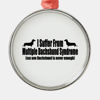 I Suffer From Multiple Dachshund Syndrome Christmas Ornament