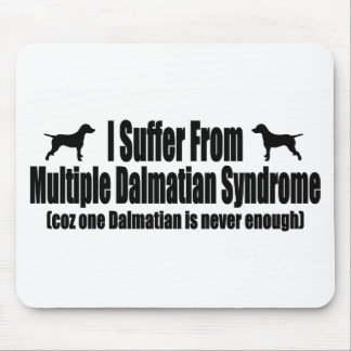 I Suffer From Multiple Dalmatian Syndrome Mouse Mat
