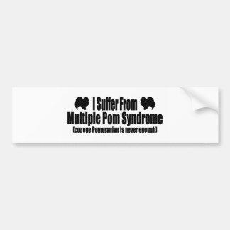 I Suffer From Multiple Pomeranian Syndrome Bumper Sticker