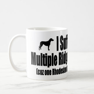 I Suffer From Multiple Ridgeback Syndrome Coffee Mug