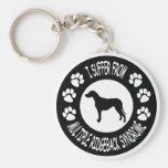 I Suffer From Multiple Ridgeback Syndrome Key Chains